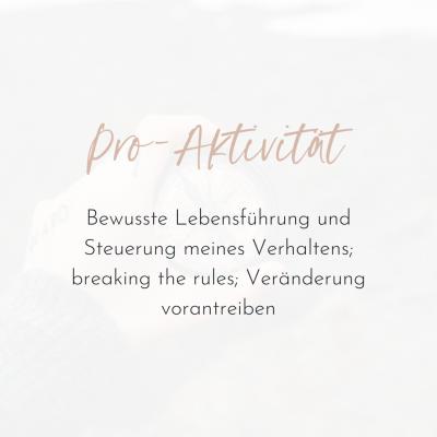 Pro-Aktivität. Bewusste Lebensführung und Steuerung meines Verhaltens; breaking the rules; Veränderung vorantreiben